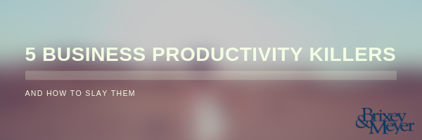 5 Business productivity killers (1)