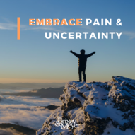 Copy of EMBRACE PAIN & UNCERTAINTY