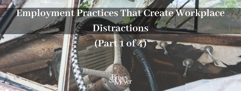 Employment Practices That Create Workplace Distractions
